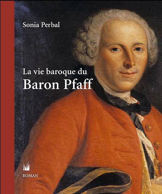 Le vie baroque du Baron Pfaff (Sonia Perbal)