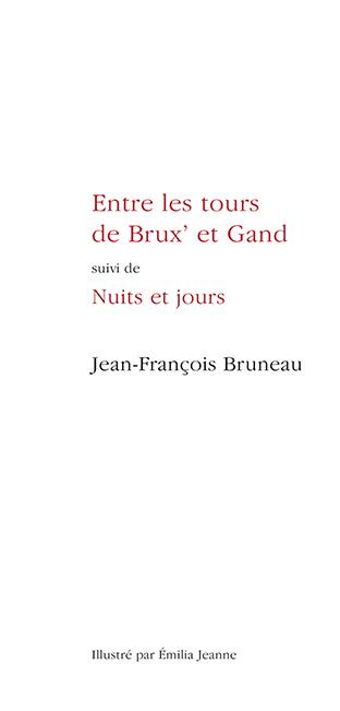 Entre les tours de Brux' et Gand (Jean-François Bruneau)