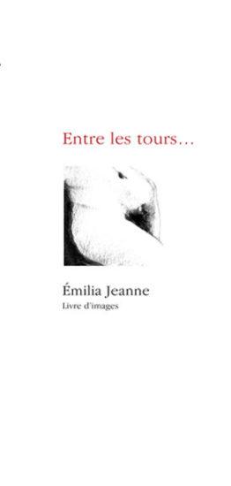 Entre les tours… (Émilia Jeanne)
