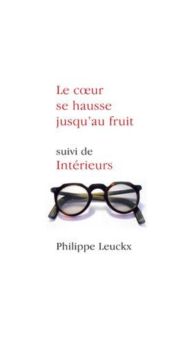 Le cœur se hausse jusqu'au fruit (Philippe Leuckx)