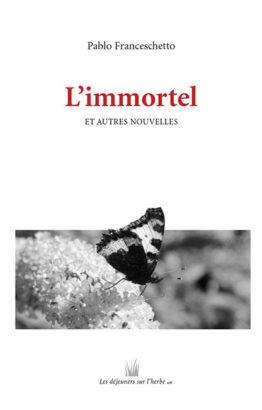 L'immortel et autres nouvelles (Pablo Franceschetto)