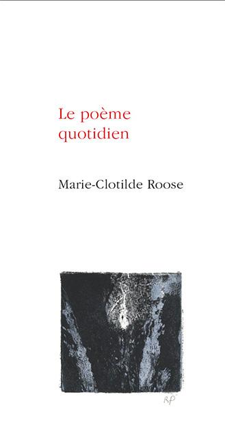 Le poème quotidien (Marie-Clotilde Roose)