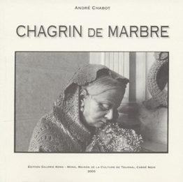 Chagrin de marbre (André Chabot)