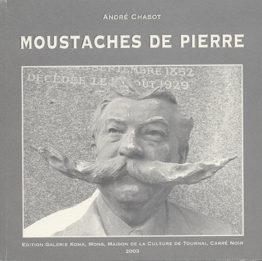 Moustaches de pierre (André Chabot – Jacky Legge)