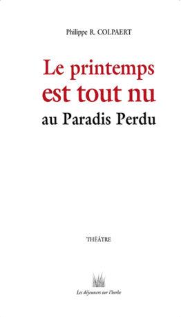 Le printemps est tout nu au Paradis Perdu de Philippe Colpaert