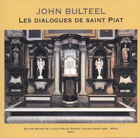John Bulteel, Les dialogues de Saint Piat