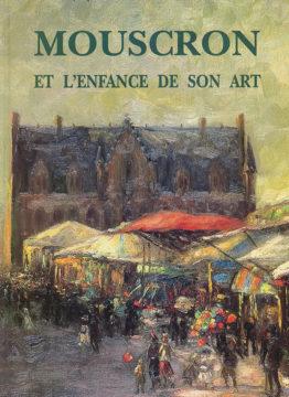 Mouscron et l'enfance de son art.