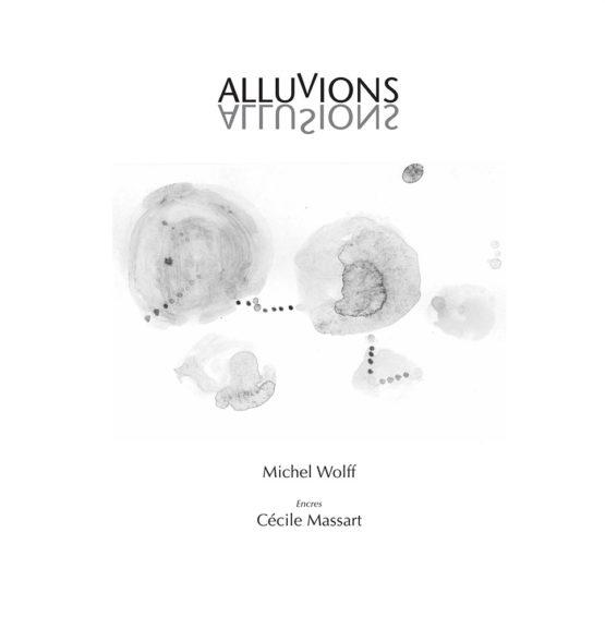 Alluvions - allusions (Michel Wolff - Cécile Massart)