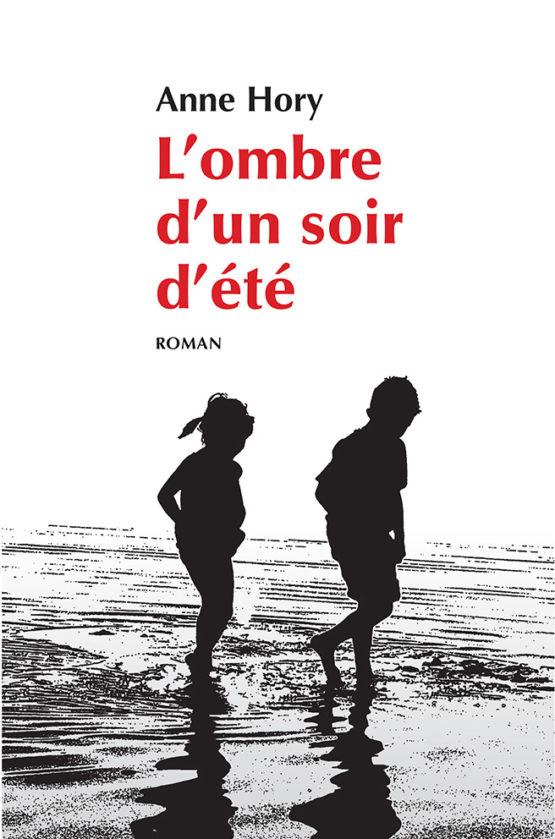 L'ombre d'un soir d'été : dernier roman d'Anne Hory: À l'ombre d'un soir d'été - couverture