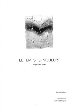 El Temps i s'inqueurt / Voyache d'hiver (André Leleux)