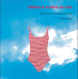Tabliers et maillots de bain (Anne Letoré – Françoise Lison-Leroy – Émilia Jeanne)