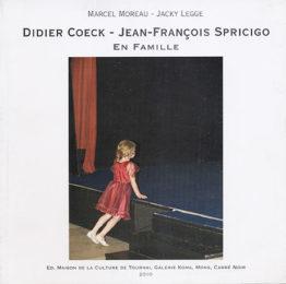 Didier Coeck – Jean-François Spricigo. En famille