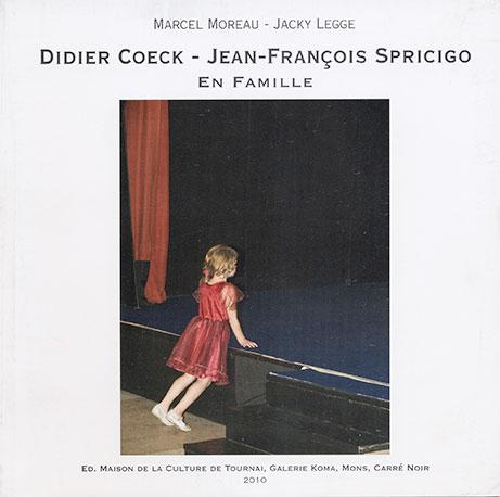 Didier Coeck - Jean-François Spricigo. En famille