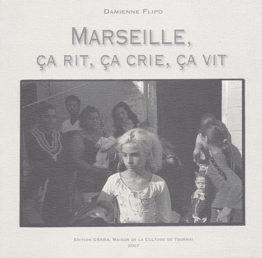 Marseille, ça rit, ça crie, ça vit (Damienne Flipo)