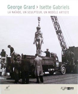 George Grard – Isette Gabriels : La Naïade, un sculpteur, un modèle artiste.