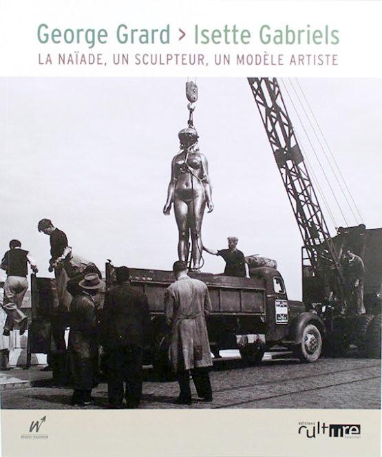 George Grard - Isette Gabriels : La Naïade, un sculpteur, un modèle artiste.