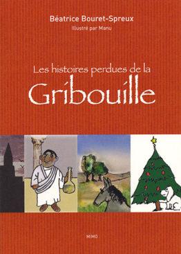 Les histoires perdues de la Gribouille (B.Bouret-Spreux)