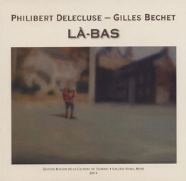 Là-bas (Philibert Delecluse – Gilles Bechet)