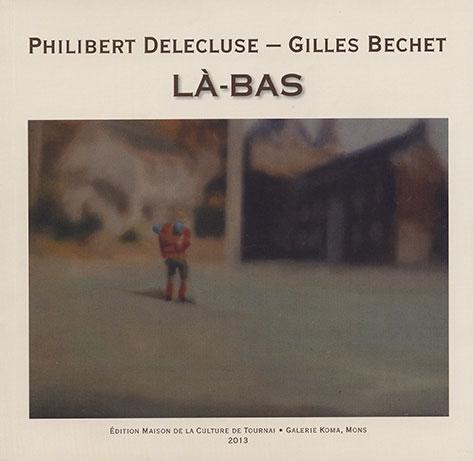 Là-bas (Philibert Delecluse - Gilles Bechet)