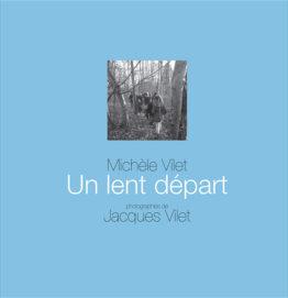 Un lent départ (Michèle Vilet - Jacques Vilet)