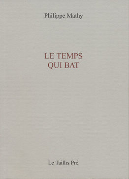 Le temps qui bat (Philippe Mathy)