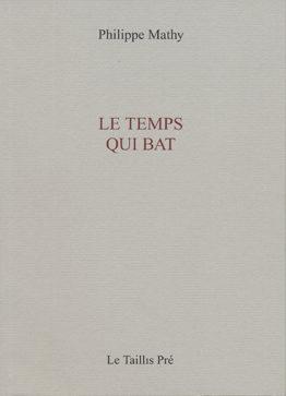 Le temps qui bat (Philippe Mathy)