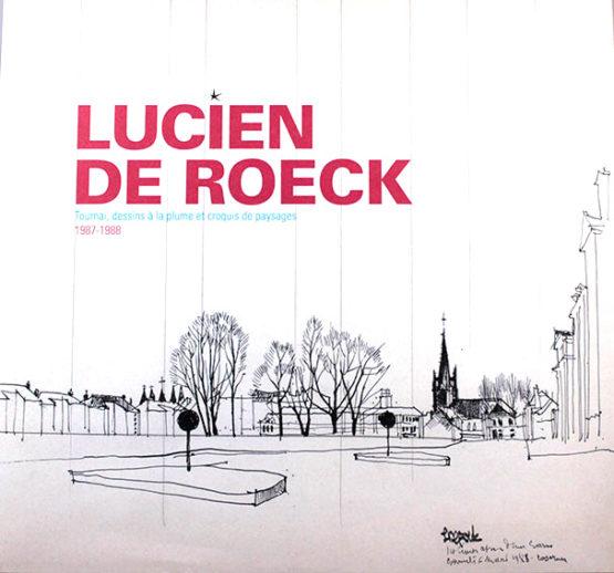 Lucien De Roeck : Tournai, dessins à la plume et croquis de paysage 1987 -1988