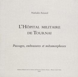L'hôpital militaire de Tournai (Nathalie Amand)