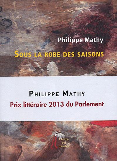 Sous la robe des saisons (Philippe Mathy)