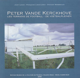 Peter Vande Kerckhove. Les terrains de football - De voetbalpleinen
