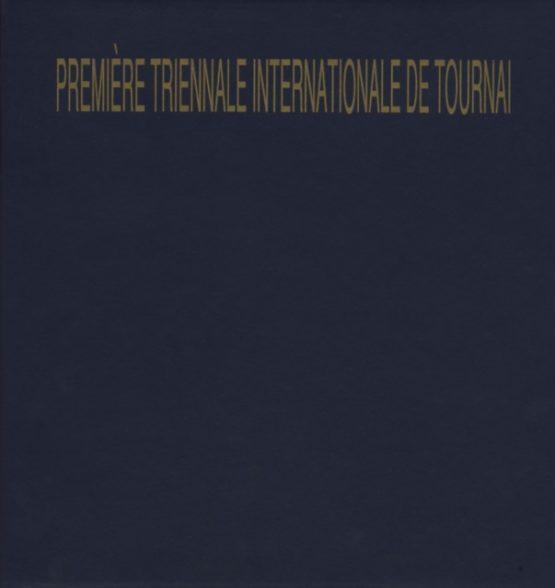 Première Triennale internationale de Tournai. 1990