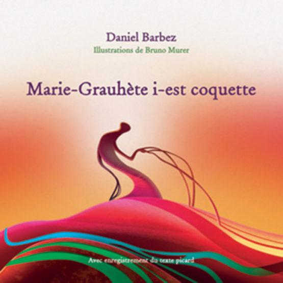 Marie-Grauhète i-est coquette (Daniel Barbez)
