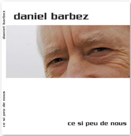 Ce si peu de nous (Daniel Barbez)