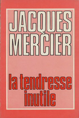 La tendresse inutile (Jacques Mercier)
