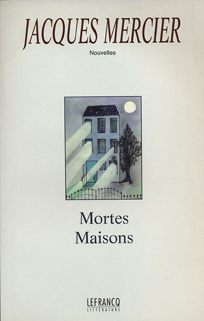 Mortes Maisons (Jacques Mercier)