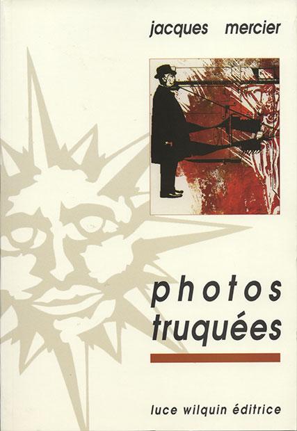 Photos truquées (Jacques Mercier)