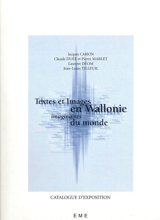 Textes et Images en Wallonie, imaginaires du monde