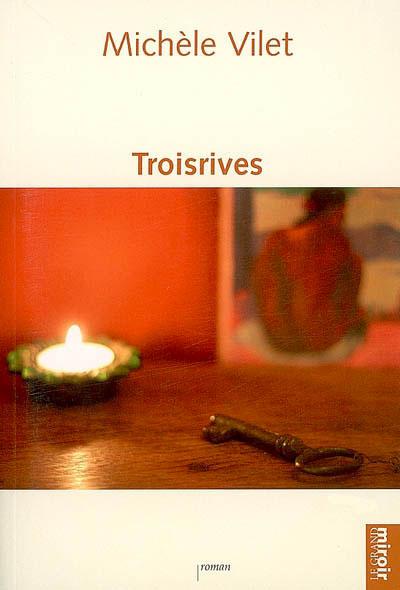 Troisrives (Michèle Vilet)