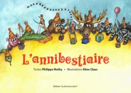 """Couverture du livre """"L'Annibestiaire"""" livre pour enfants de Philippe Mathy et Aline Claus"""