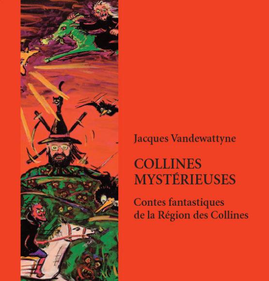 """Jacques Vandewattyne, """"Collines mystérieuses, Contes fantastiques de la Région des Collines"""" image de couverture"""