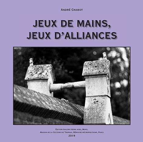 Jeux de mains, jeux d'alliances, livre d'André Chabot
