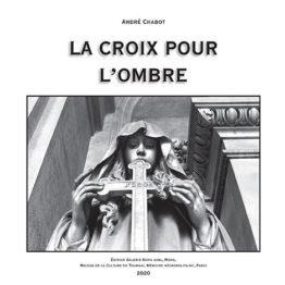 La Croix pour l'ombre d'André Chabot, art funéraire