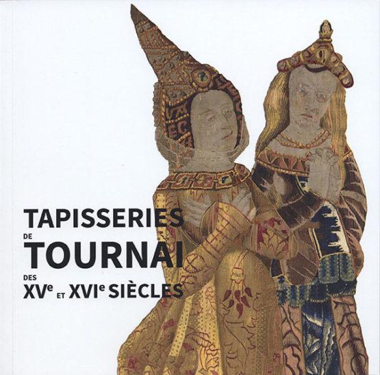 Tapisseries de Tournai des XVe et XVIe siècles